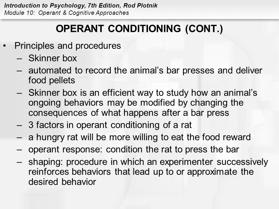 OPERANT CONDITIONING (CONT.)