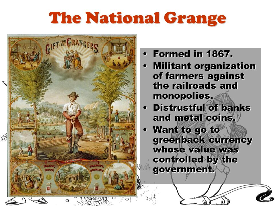 The National Grange Formed in 1867.