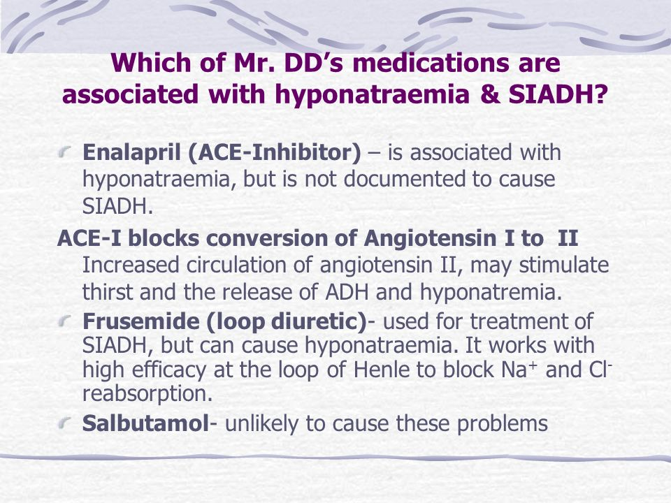 Which of Mr. DD's medications are associated with hyponatraemia & SIADH