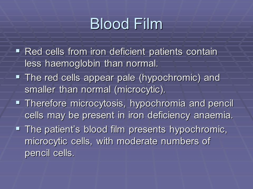 Blood Film Red cells from iron deficient patients contain less haemoglobin than normal.