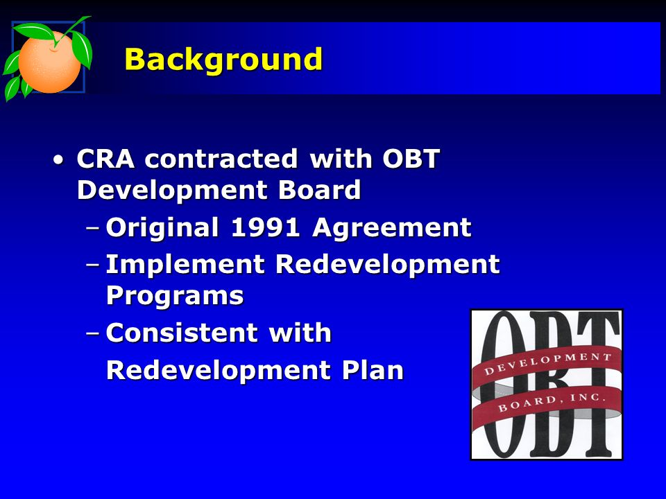 Background CRA contracted with OBT Development Board