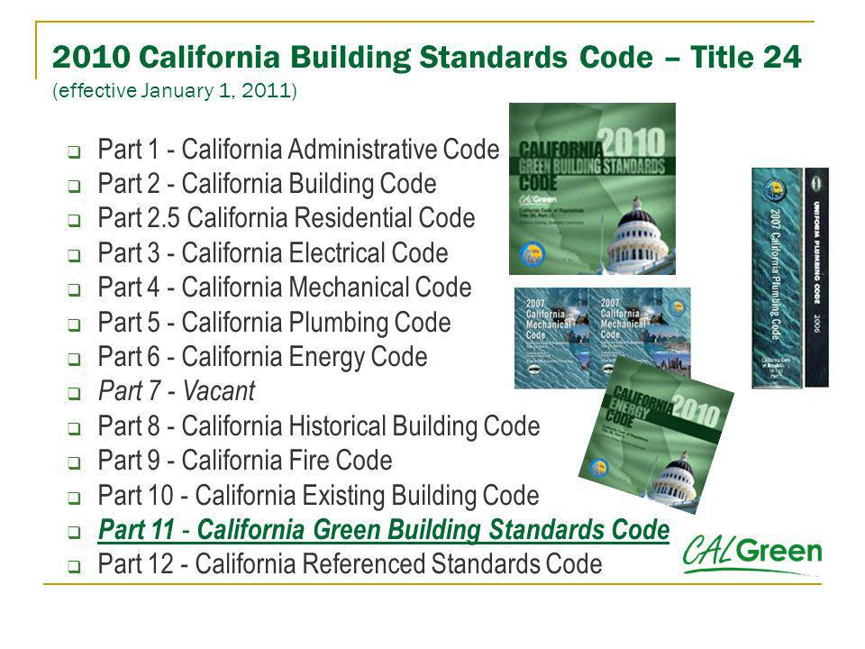 2010 California Building Standards Code – Title 24 (effective January 1, 2011)