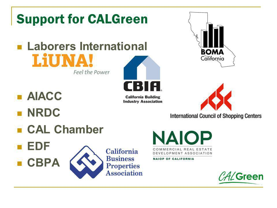 Support for CALGreen Laborers International AIACC NRDC CAL Chamber EDF