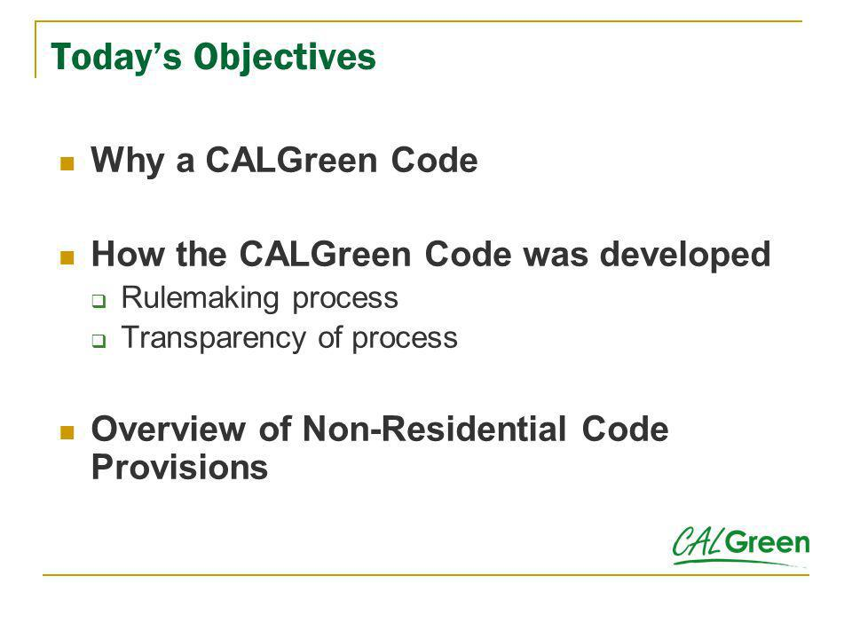 Today's Objectives Why a CALGreen Code