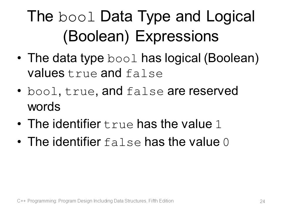 The bool Data Type and Logical (Boolean) Expressions