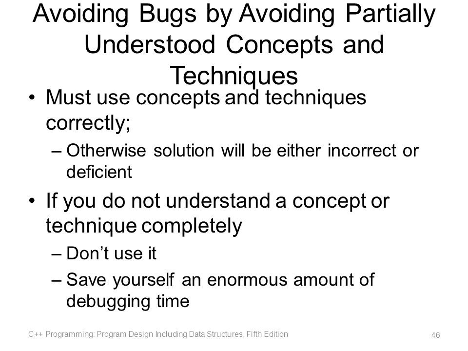 Avoiding Bugs by Avoiding Partially Understood Concepts and Techniques