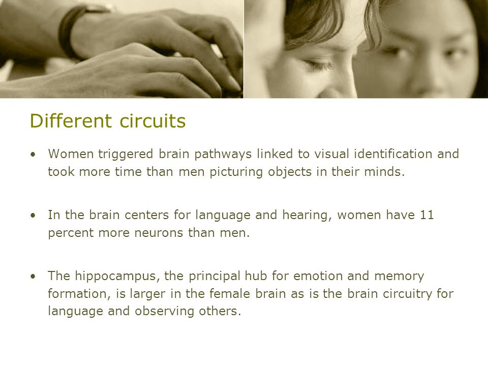Different circuits Women triggered brain pathways linked to visual identification and took more time than men picturing objects in their minds.