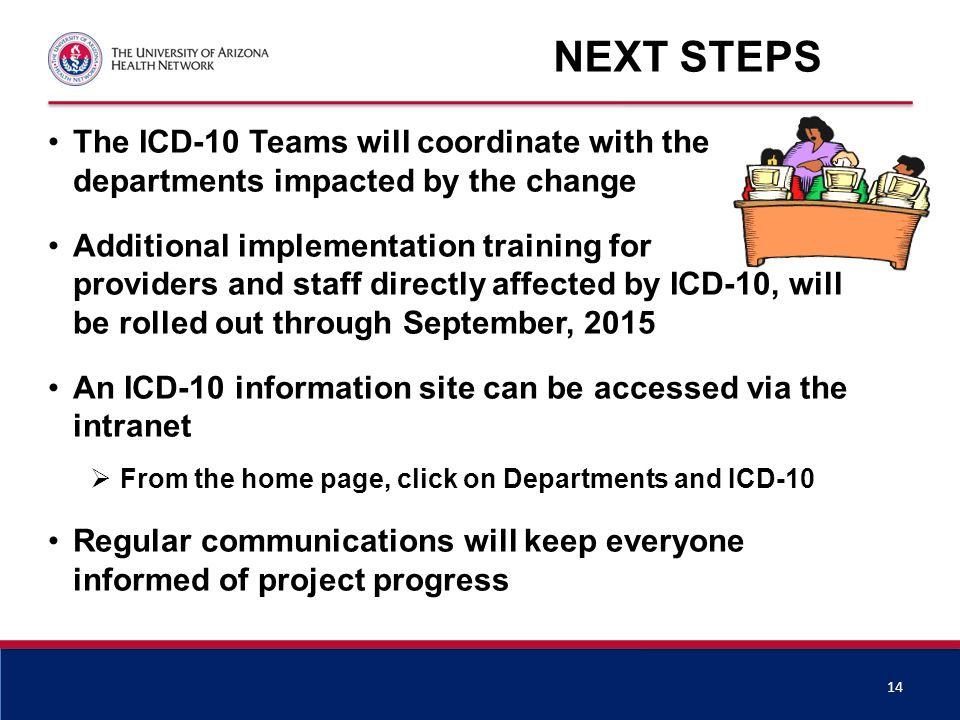 IN summary… ICD-10 is a significant change, but we are all used to BIG and constant changes.