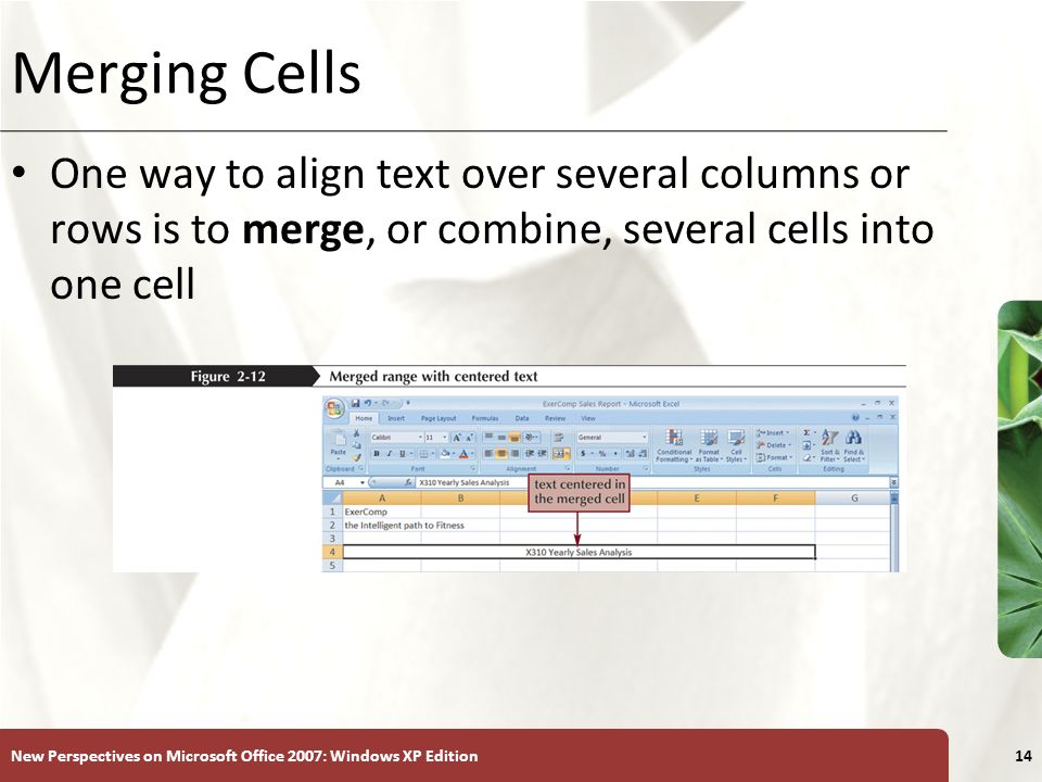 Merging Cells One way to align text over several columns or rows is to merge, or combine, several cells into one cell.