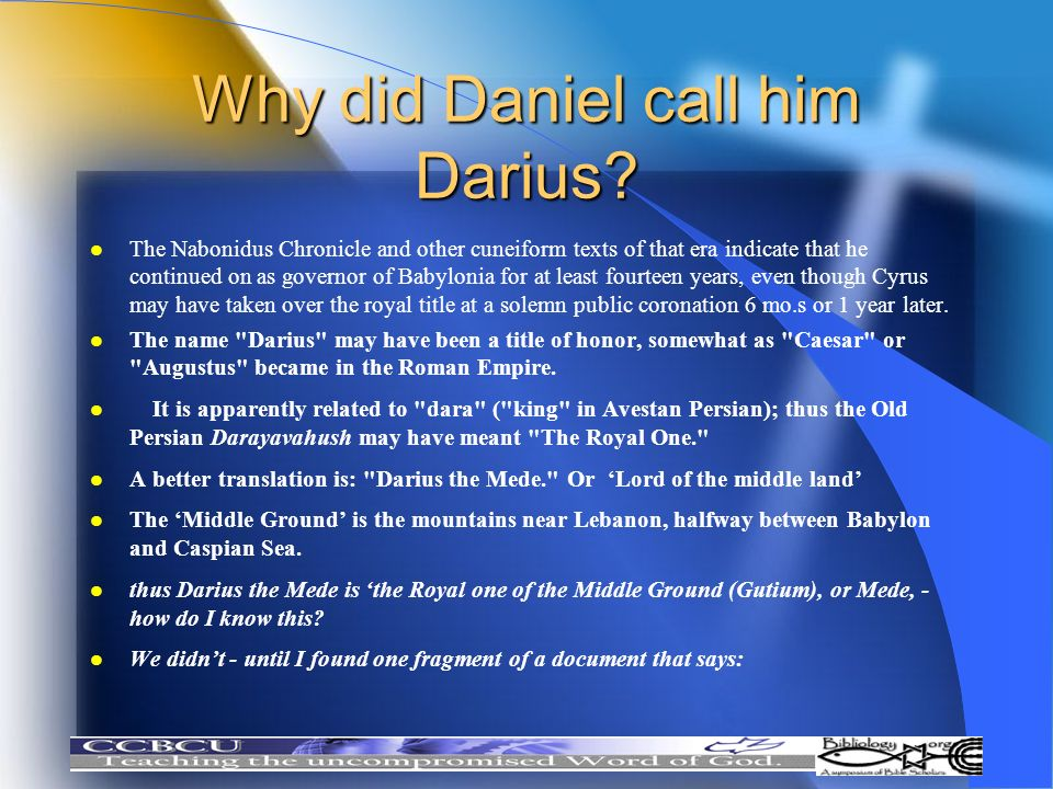 Why did Daniel call him Darius