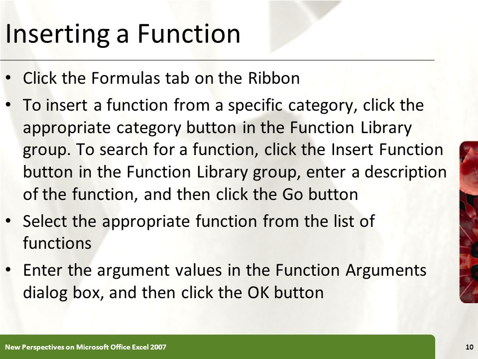 Inserting a Function Click the Formulas tab on the Ribbon