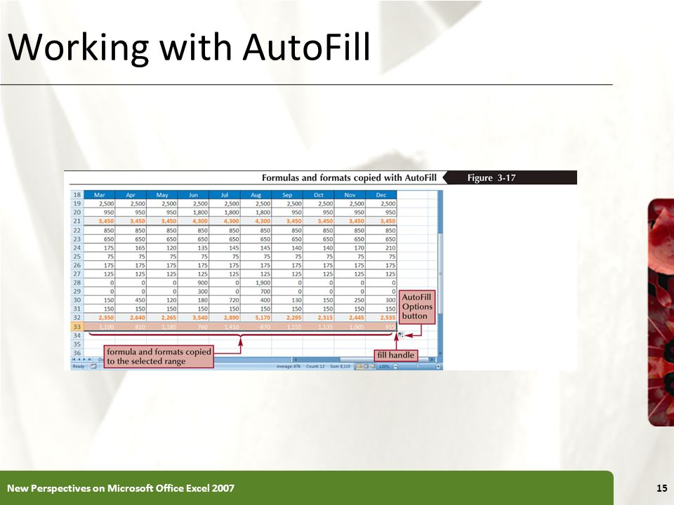 Working with AutoFill New Perspectives on Microsoft Office Excel 2007