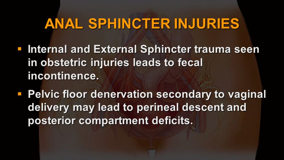 ANAL SPHINCTER INJURIES