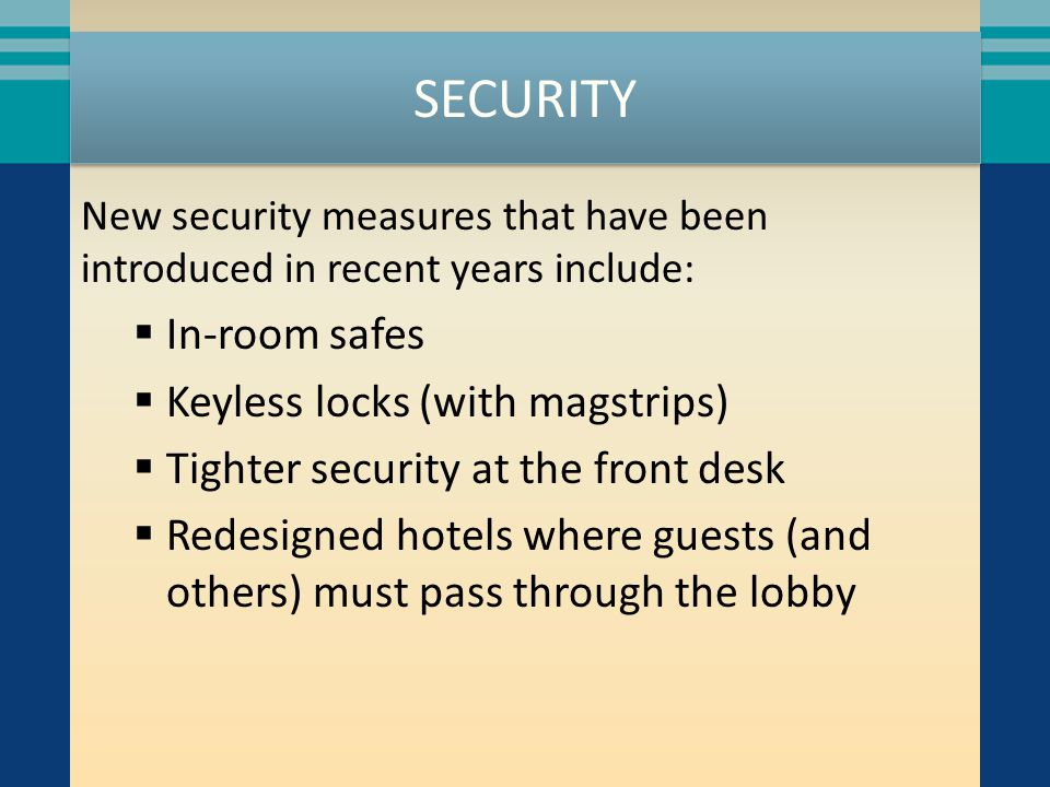 SECURITY In-room safes Keyless locks (with magstrips)