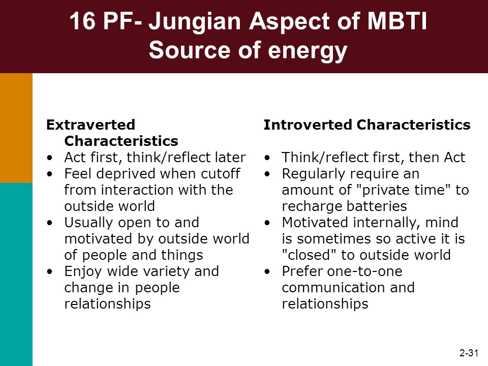 16 PF- Jungian Aspect of MBTI Source of energy