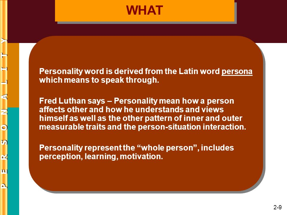 WHAT Personality word is derived from the Latin word persona which means to speak through.