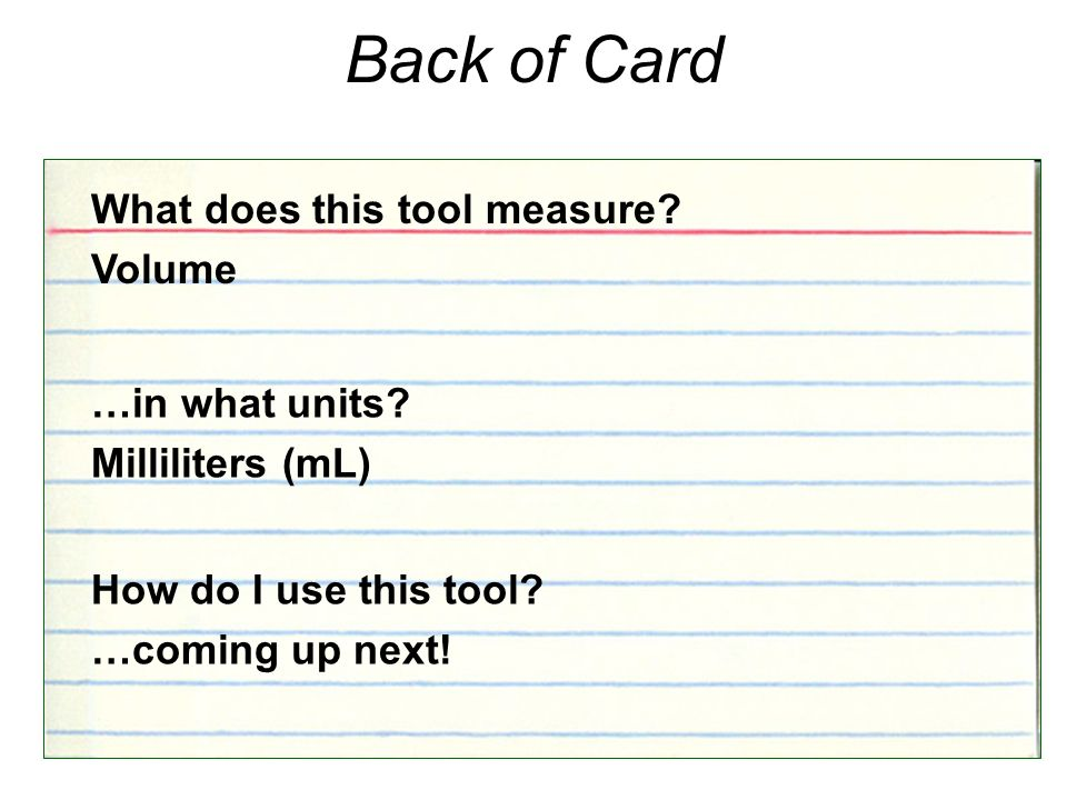 Back of Card What does this tool measure Volume …in what units