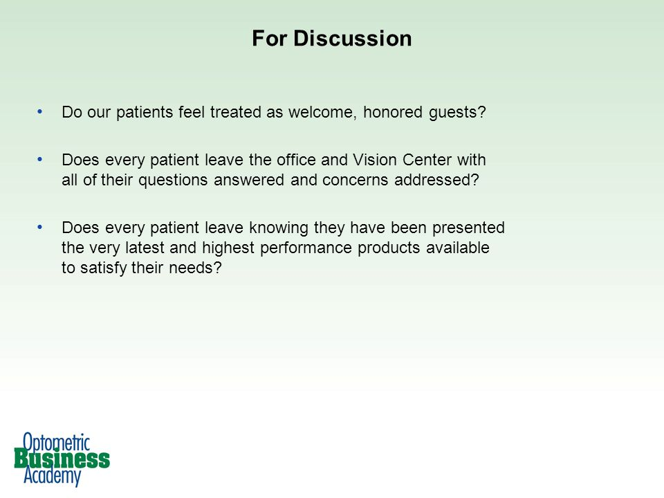 For Discussion Do our patients feel treated as welcome, honored guests