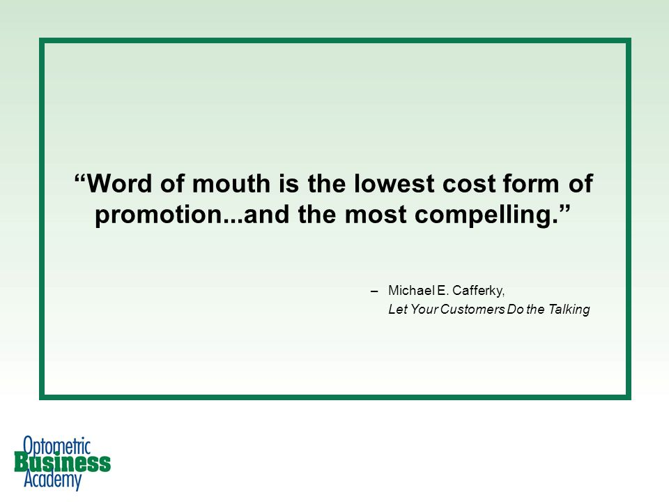 Word of mouth is the lowest cost form of promotion