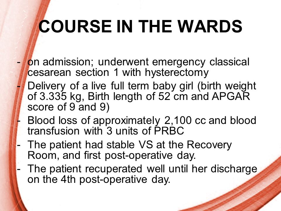 COURSE IN THE WARDS on admission; underwent emergency classical cesarean section 1 with hysterectomy.