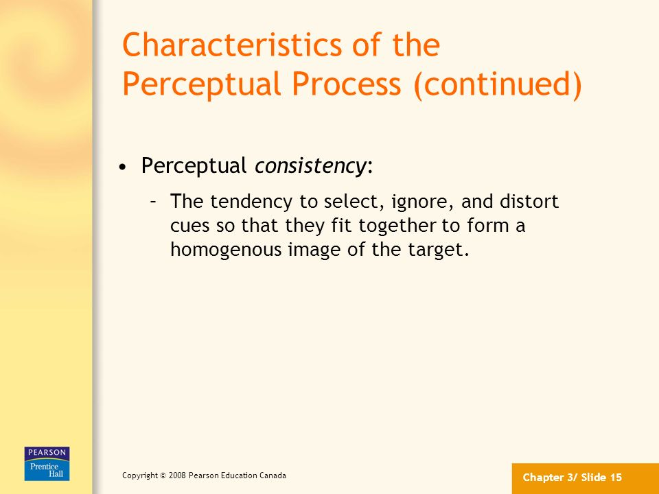 Characteristics of the Perceptual Process (continued)