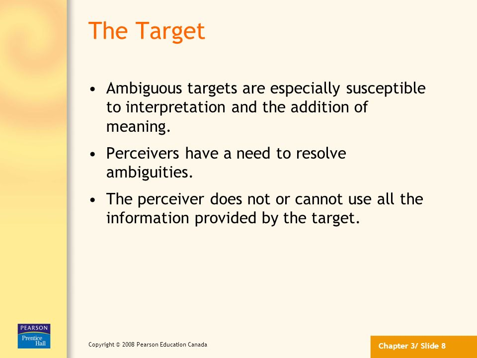 The Target Ambiguous targets are especially susceptible to interpretation and the addition of meaning.