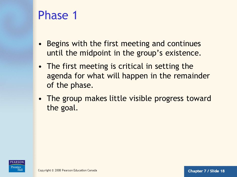 Phase 1 Begins with the first meeting and continues until the midpoint in the group's existence.