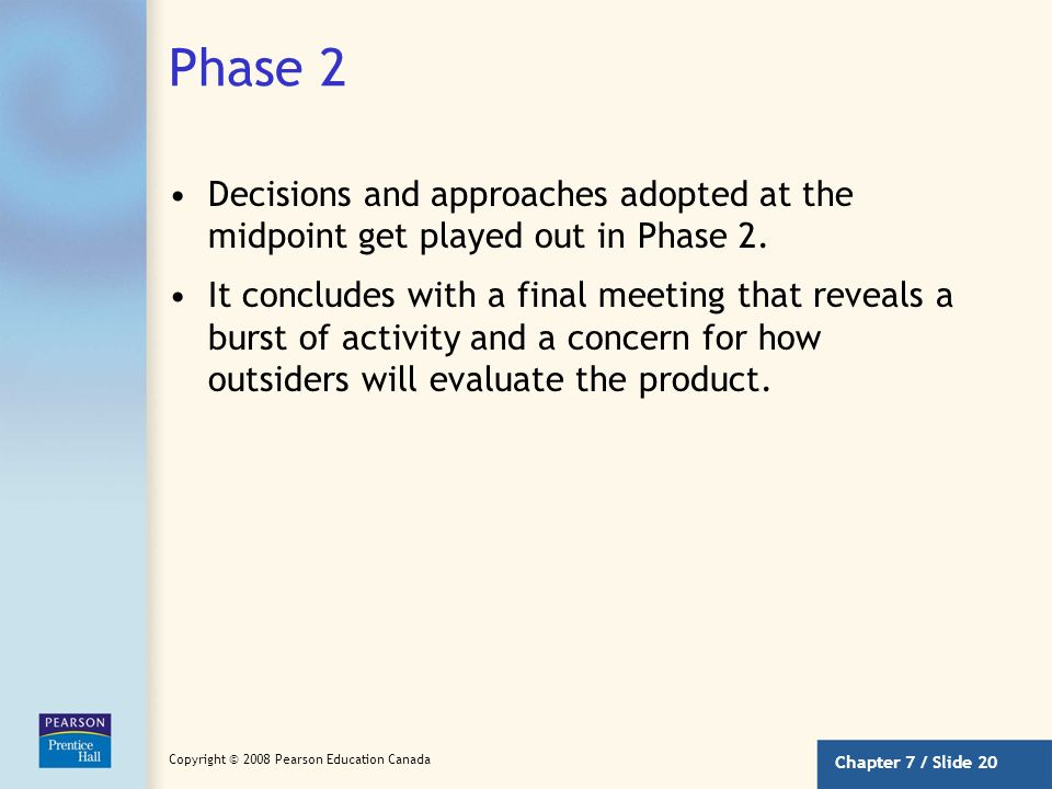 Phase 2 Decisions and approaches adopted at the midpoint get played out in Phase 2.