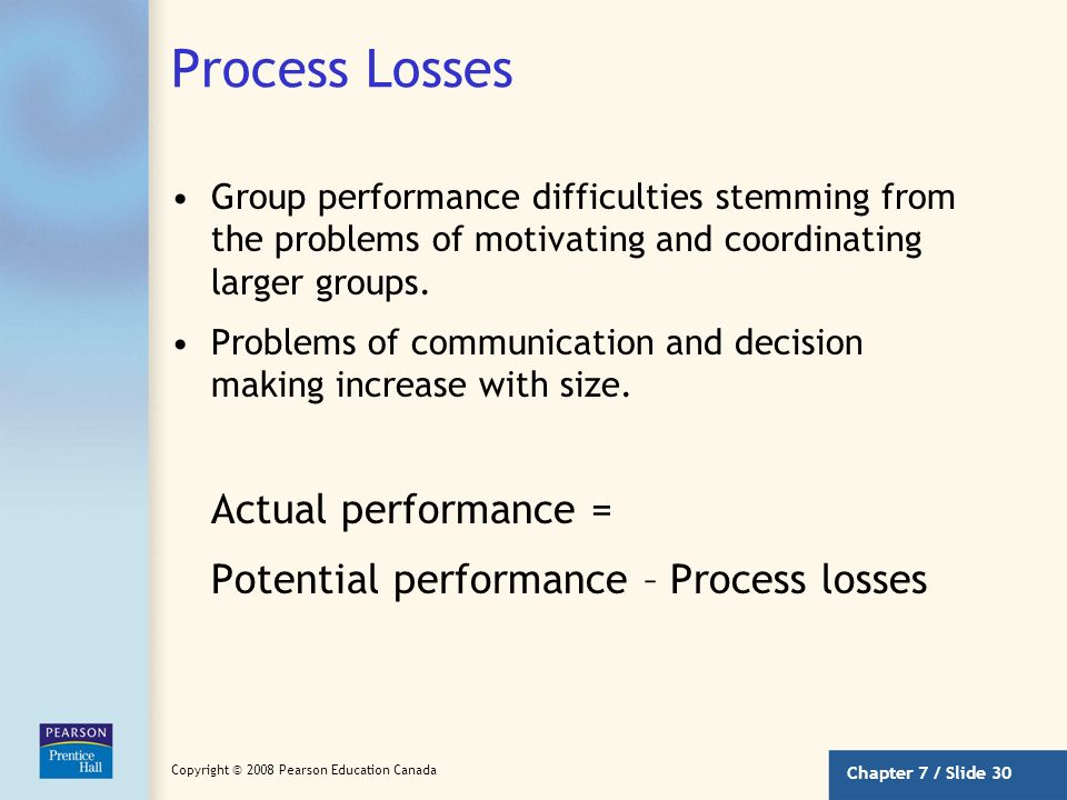 Process Losses Group performance difficulties stemming from the problems of motivating and coordinating larger groups.