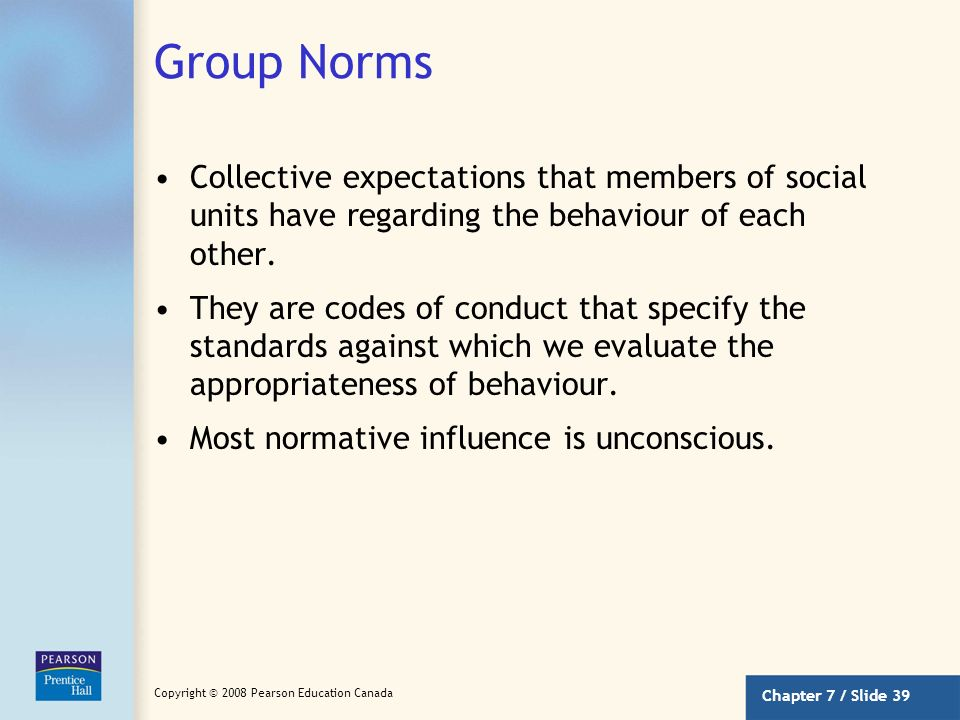 Group Norms Collective expectations that members of social units have regarding the behaviour of each other.