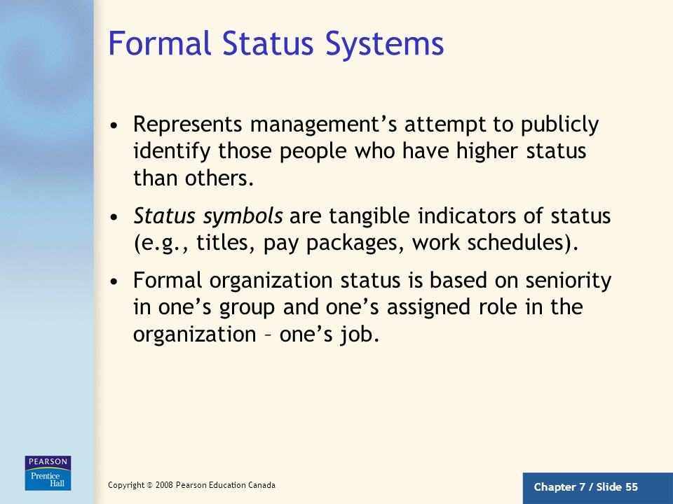Formal Status Systems Represents management's attempt to publicly identify those people who have higher status than others.