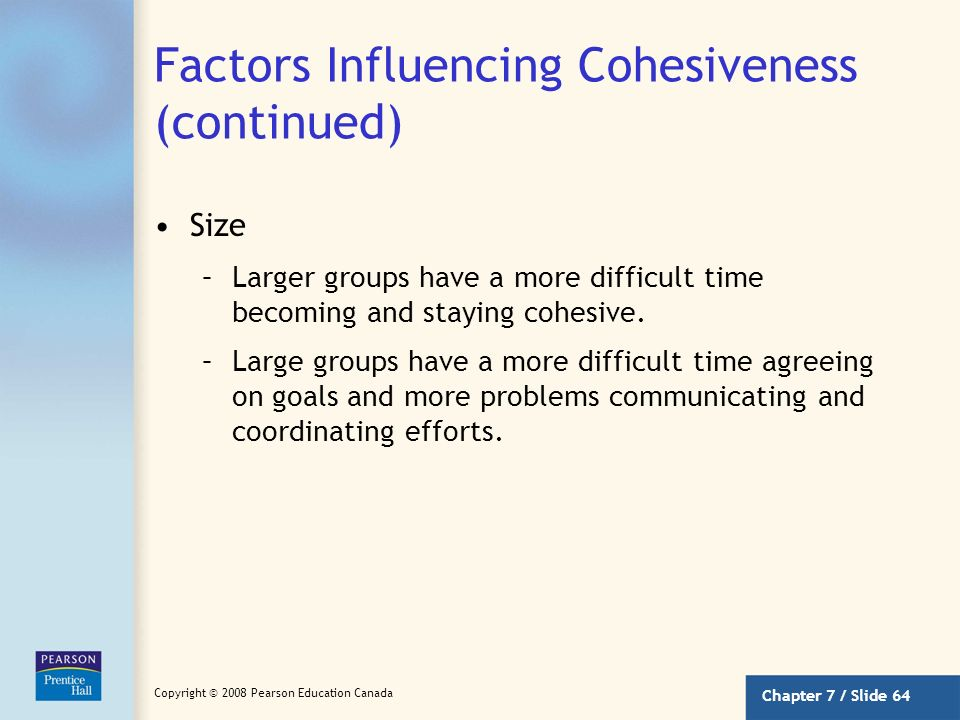 Factors Influencing Cohesiveness (continued)