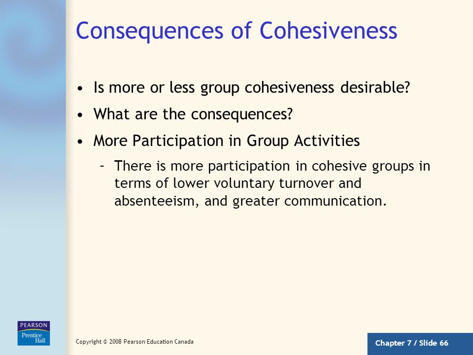 Consequences of Cohesiveness