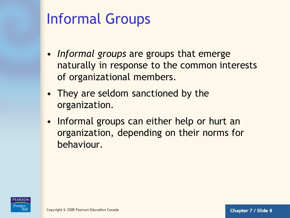 Informal Groups Informal groups are groups that emerge naturally in response to the common interests of organizational members.