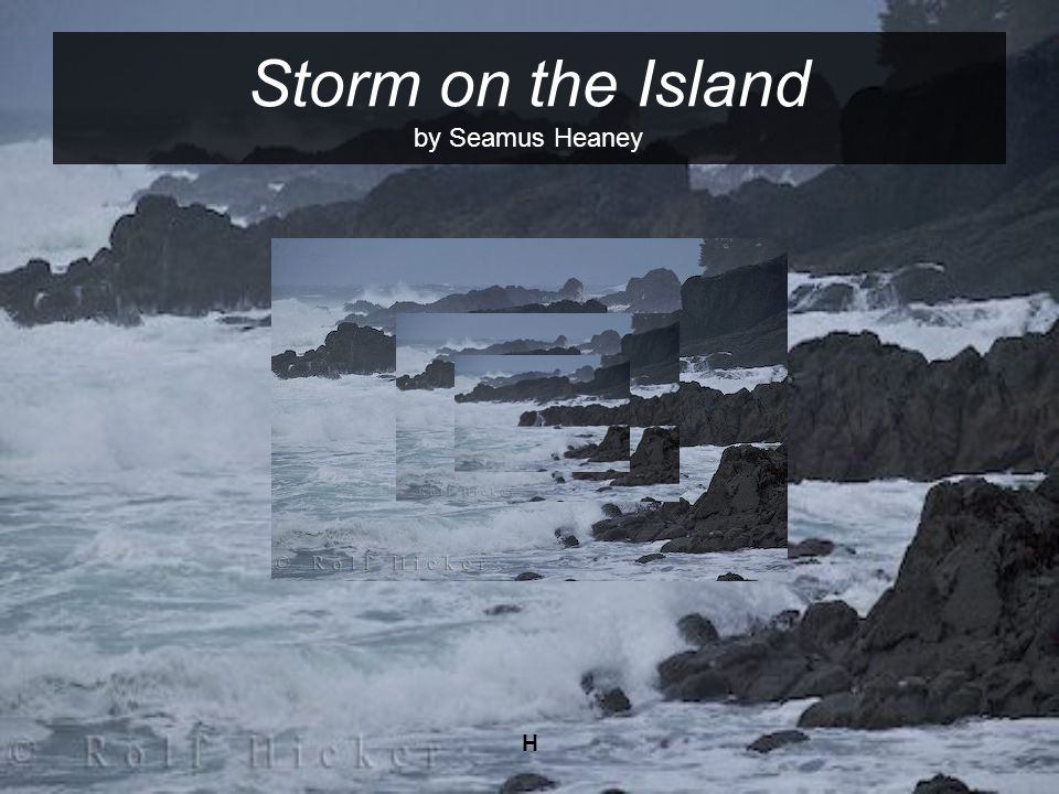 Storm on the Island by Seamus Heaney