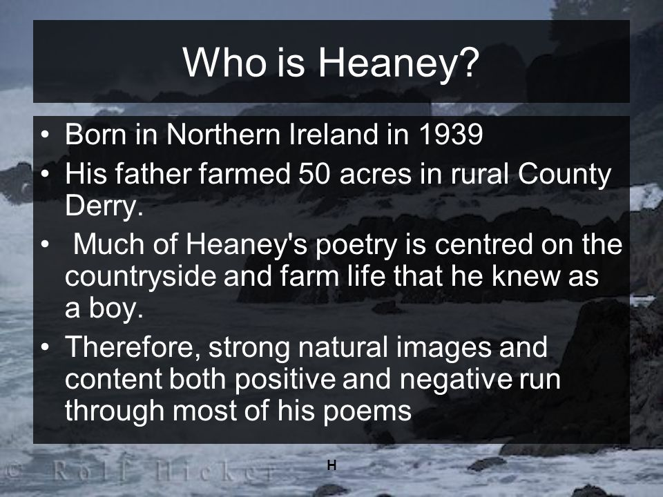 Who is Heaney Born in Northern Ireland in 1939