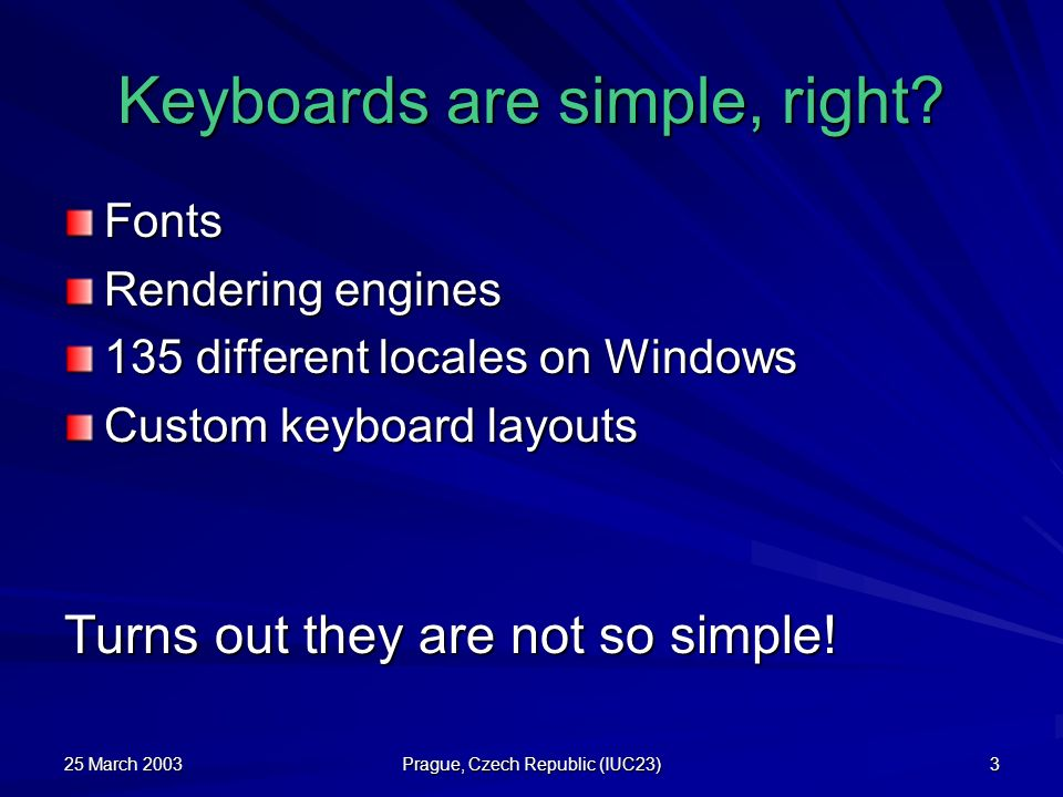 Keyboards are simple, right