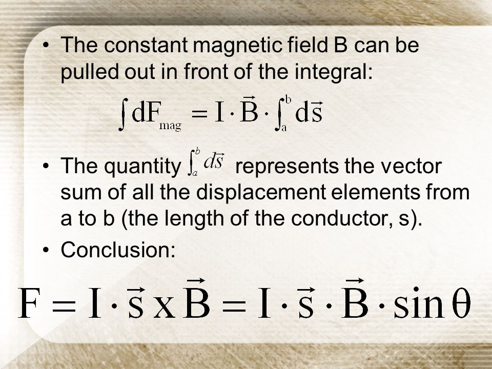 The constant magnetic field B can be pulled out in front of the integral: