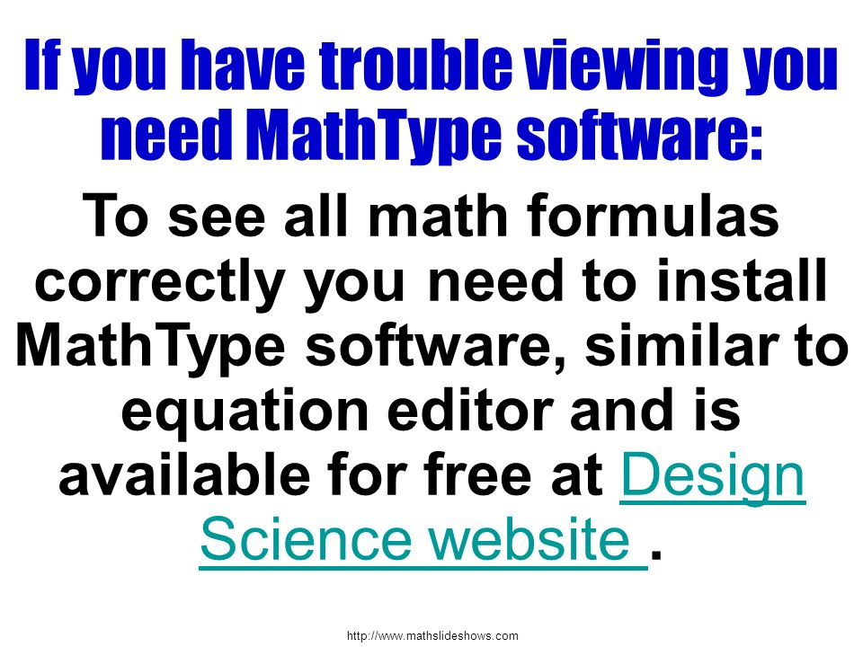 If you have trouble viewing you need MathType software: