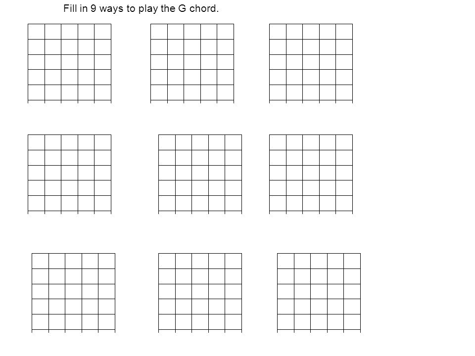 Fill in 9 ways to play the G chord.