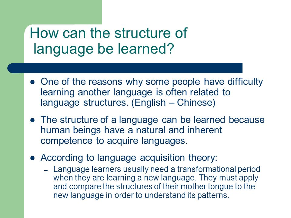 How can the structure of language be learned