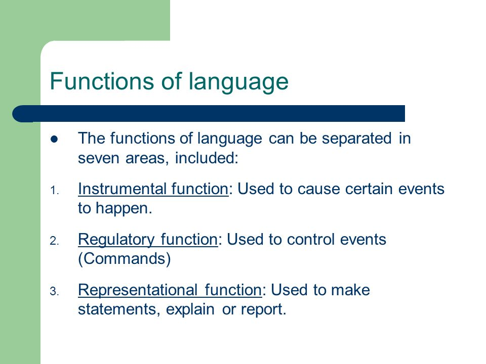 Functions of language The functions of language can be separated in seven areas, included: