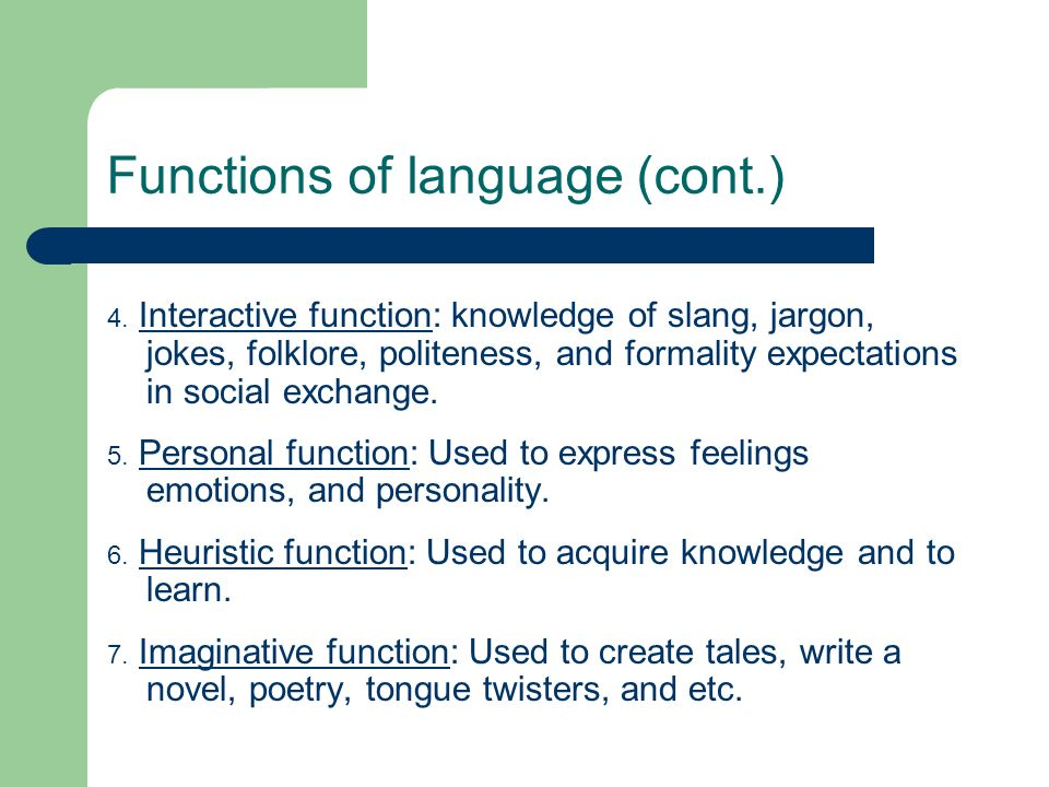 Functions of language (cont.)