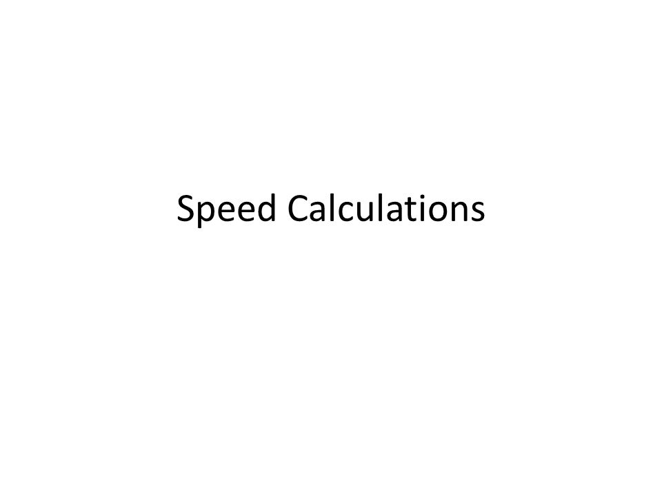 Speed Calculations