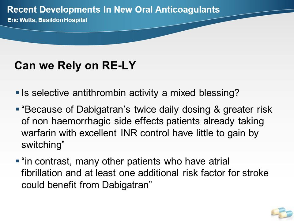 Can we Rely on RE-LY Is selective antithrombin activity a mixed blessing