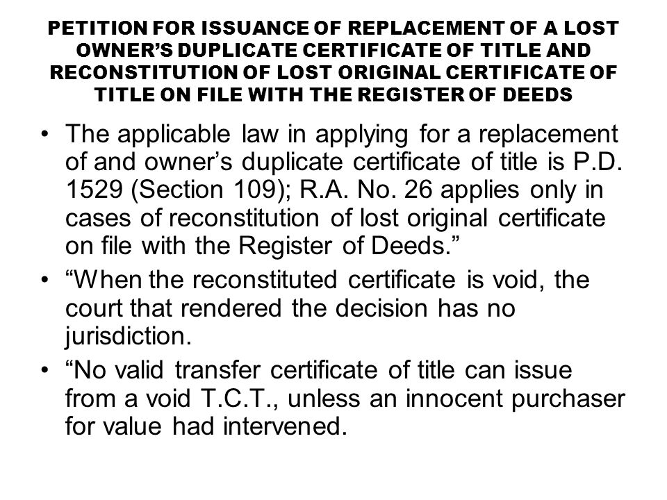 PETITION FOR ISSUANCE OF REPLACEMENT OF A LOST OWNER'S DUPLICATE CERTIFICATE OF TITLE AND RECONSTITUTION OF LOST ORIGINAL CERTIFICATE OF TITLE ON FILE WITH THE REGISTER OF DEEDS