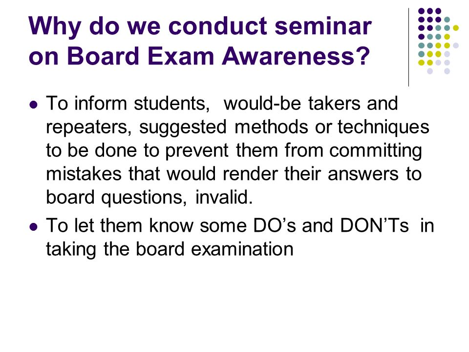 Why do we conduct seminar on Board Exam Awareness