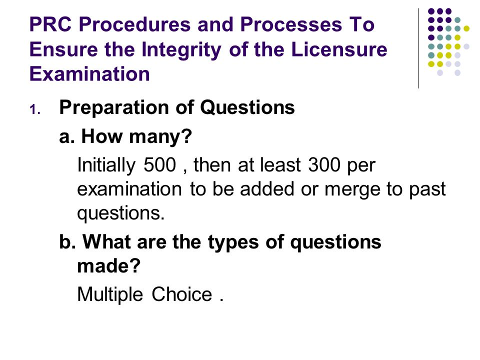 PRC Procedures and Processes To Ensure the Integrity of the Licensure Examination