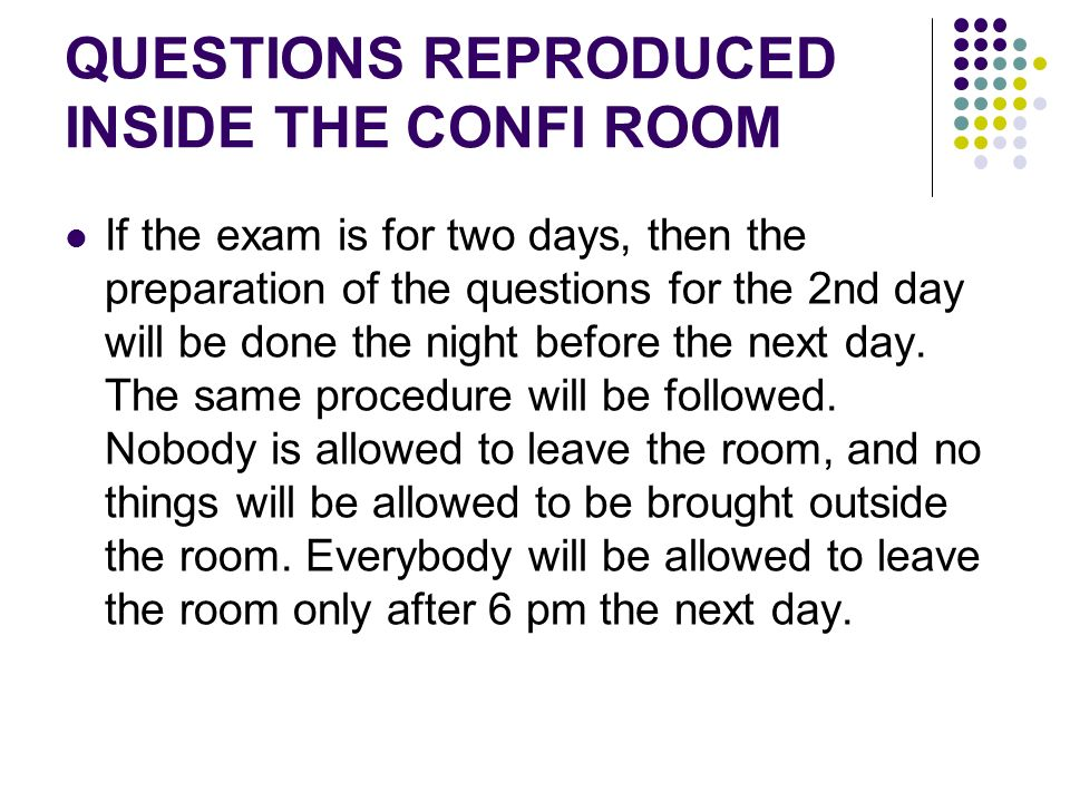 QUESTIONS REPRODUCED INSIDE THE CONFI ROOM