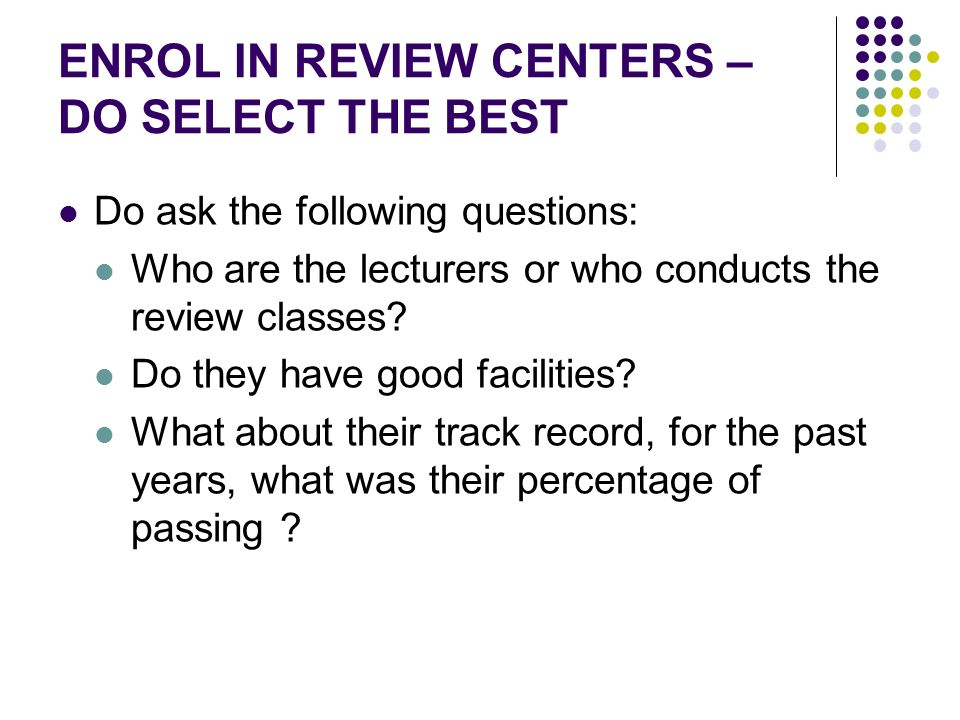 ENROL IN REVIEW CENTERS – DO SELECT THE BEST